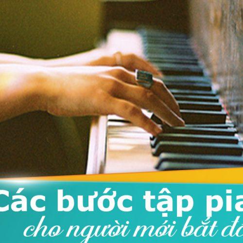 Các bước tập đàn piano căn bản cho người mới bắt đầu